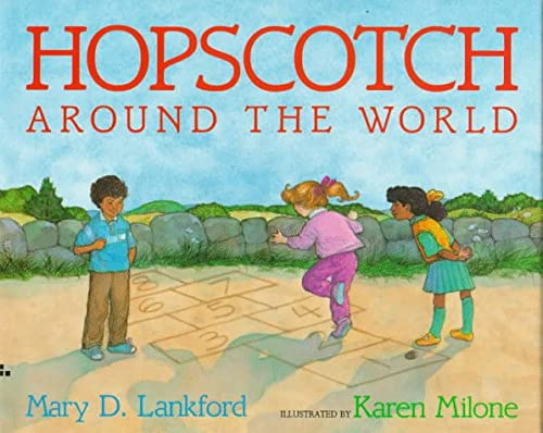 Hopscotch Around the World (0688084206) by Lankford, Mary D.; Milone, Karen
