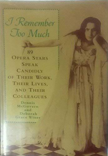 I Remember Too Much: 89 Opera Stars: McGovern, Dennis, Winer,