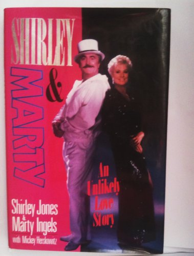 Shirley & Marty: An Unlikely Love Story: Jones, Shirley; Ingels, Marty; Herskowitz, Mickey