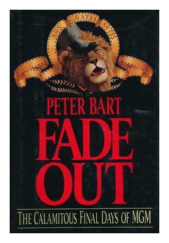 9780688084608: Fade Out: The Calamitous Final Days of MGM