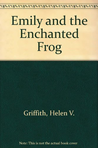 9780688084837: Emily and the Enchanted Frog