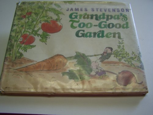 GRANDPA'S TOO-GOOD GARDEN