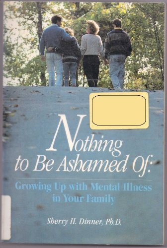9780688084936: Nothing to Be Ashamed of: Growing Up With Mental Illness in Your Family
