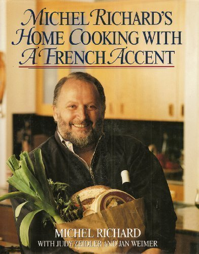 Michel Richard's Home Cooking with A French Accent