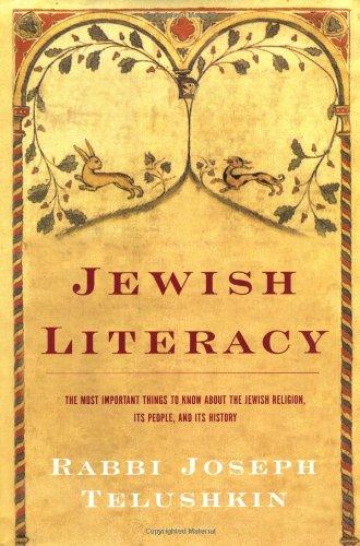 Jewish Literacy: The Most Important Things to: Joseph Telushkin