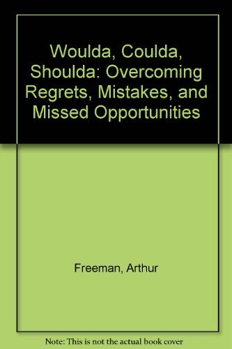 9780688085087: Woulda, Coulda, Shoulda: Overcoming Regrets, Mistakes, and Missed Opportunities (Silver arrow books)