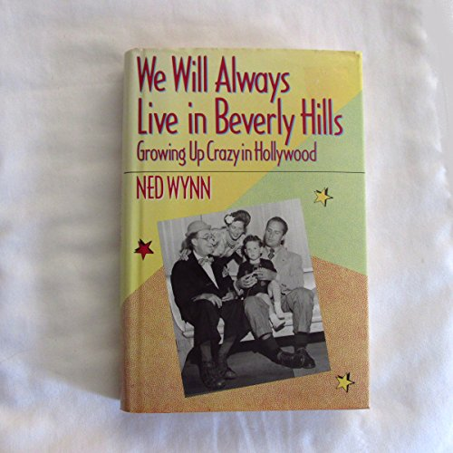 9780688085094: We Will Always Live in Beverly Hills: Growing Up Crazy in Hollywood