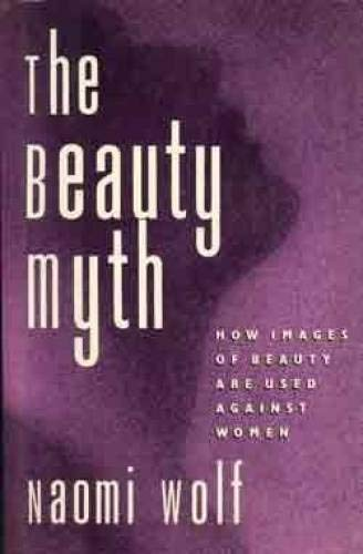9780688085100: The Beauty Myth: How Images of Female Beauty Are Used Against Women