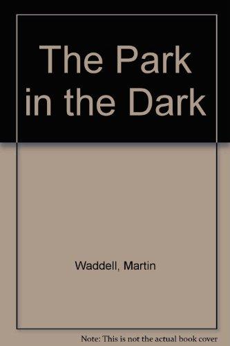 9780688085179: The Park in the Dark