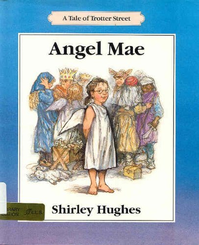 Angel Mae: A Tale of Trotter Street: Hughes, Shirley