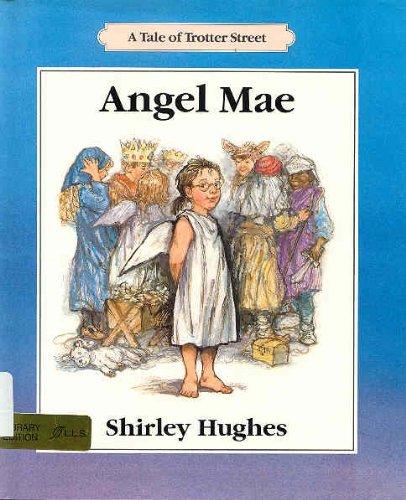 9780688085384: Angel Mae: A Tale of Trotter Street