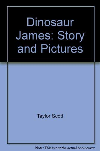 9780688085773: Dinosaur James: Story and pictures