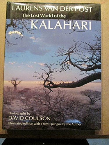 The Lost World of the Kalahari: With 'the Great and the Little Memory': Van Der Post, ...