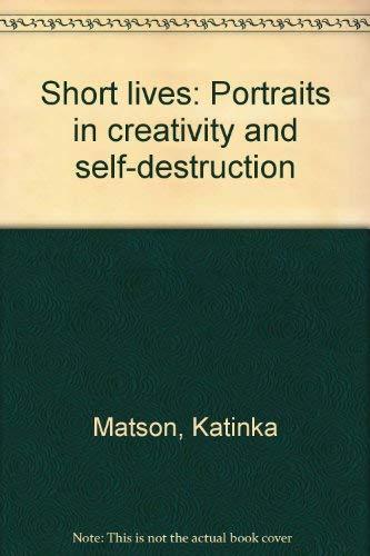Short lives: Portraits in creativity and self-destruction: Matson, Katinka