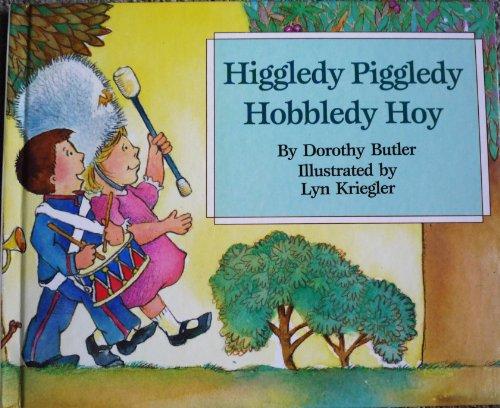 9780688086602: Higgledy piggledy hobbledy hoy