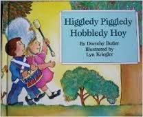 Higgledy Piggledy Hobbledy Hoy: Butler, Dorothy