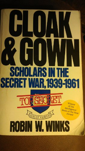 9780688086657: Cloak and Gown: Scholars in the Secret War 1939-1961