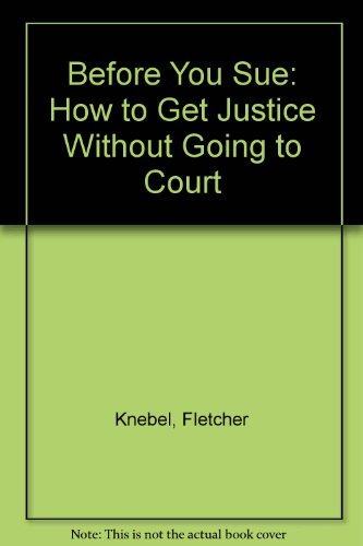9780688086695: Before You Sue: How to Get Justice Without Going to Court