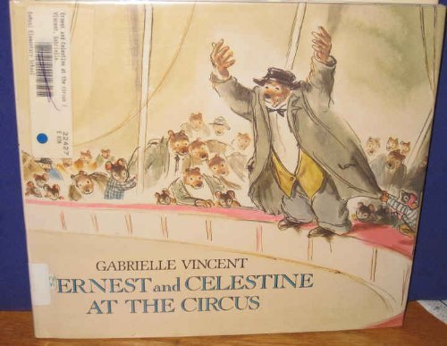 Ernest and Celestine at the Circus: Vincent, Gabrielle