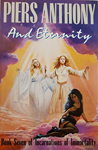 And Eternity (Incarnations of Immortality, Book 7): Piers Anthony