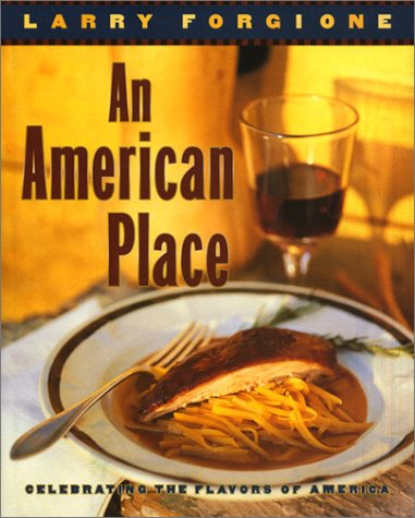 9780688087166: An American Place: Celebrating the Flavors of America