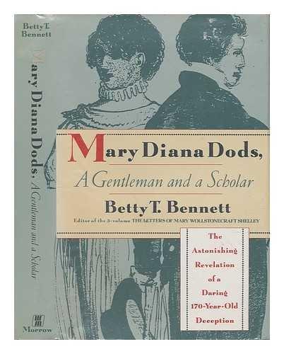 MARY DIANA DODS: A GENTLEMAN AND A SCHOLAR (SIGNED): Bennett, Betty T.