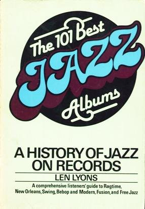 9780688087203: The 101 Best Jazz Albums: A History of Jazz on Records