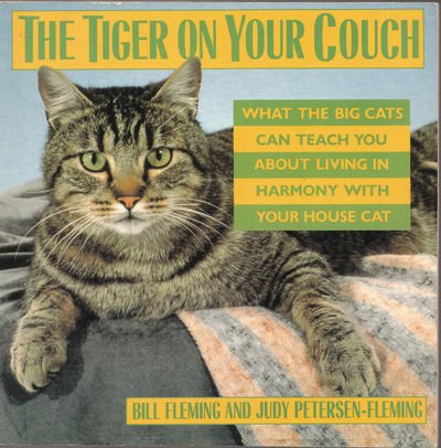 Tiger on Your Couch: What the Big Cats Can Teach You About Living In Harmony with Your House Cat