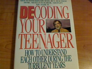 9780688087760: Decoding Your Teenager: How to Understand Each Other During the Turbulent Years