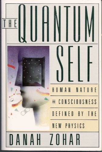 9780688087807: The Quantum Self - A Revolutionary View of Human Nature and Consciousness Rooted in the New Physics. Quill / William Morrow. 1990.