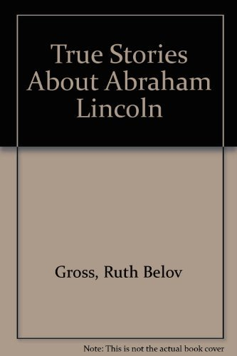 9780688087975: True Stories About Abraham Lincoln