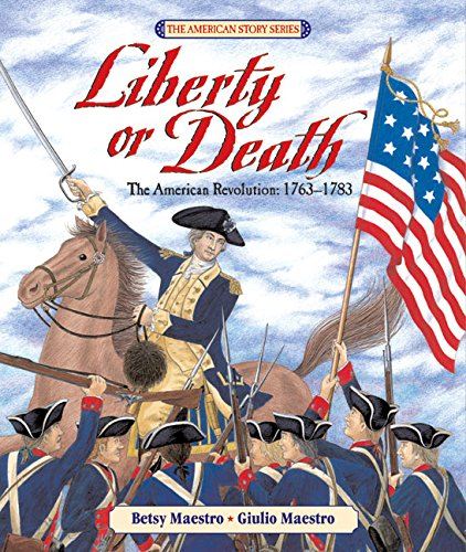 9780688088026: Liberty or Death: The American Revolution: 1763-1783 (American Story)