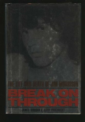 9780688088293: Break on Through: The Life and Death of Jim Morrison