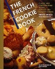 The French Cookie Book: Classic and Contemporary Recipes for Easy and Elegant Cookies: Healy, Bruce...