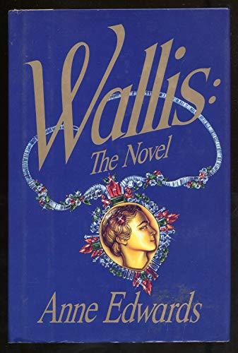 9780688088354: Wallis: The Novel