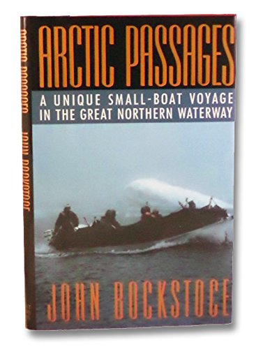 9780688088392: Arctic Passages: A Unique Small-Boat Journey Through the Great Northern Waterway