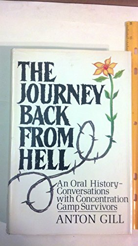 The Journey Back from Hell: An Oral History Conversations With Concentration Camp Survivors
