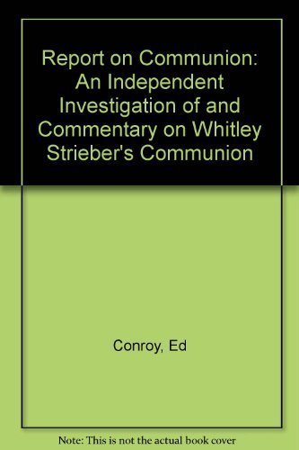 9780688088644: Report on Communion: An Independent Investigation of and Commentary on Whitley Strieber's Communion