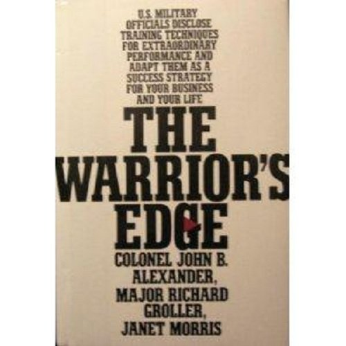The Warrior's Edge: Alexander, John B.;Groller, Richard;Morris, Janet