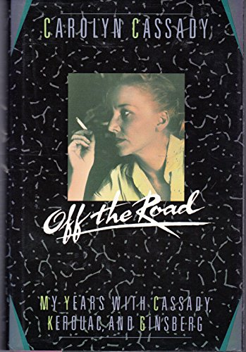 9780688088910: Off the Road: My Years With Cassady, Kerouac, and Ginsberg
