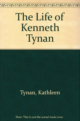 9780688089061: The Life of Kenneth Tynan