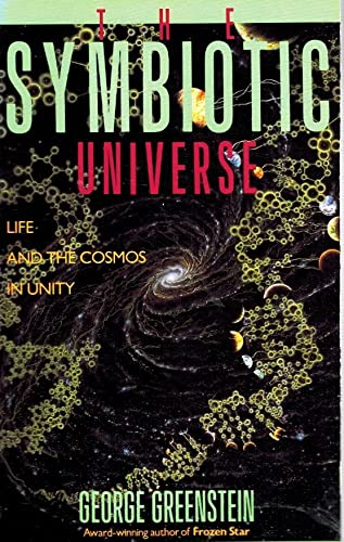 9780688089108: The Symbiotic Universe: Life and the Cosmos in Unity