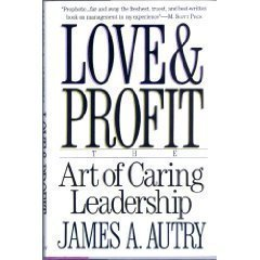 9780688089214: Love and Profit: The Art of Caring Leadership