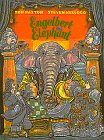 Engelbert the Elephant (1ST PRT IN DJ-: Paxton, Tom