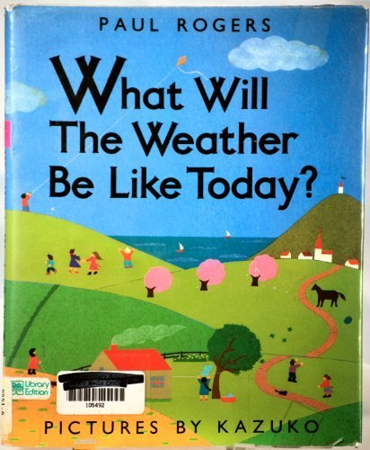 9780688089504: What Will the Weather Be Like Today