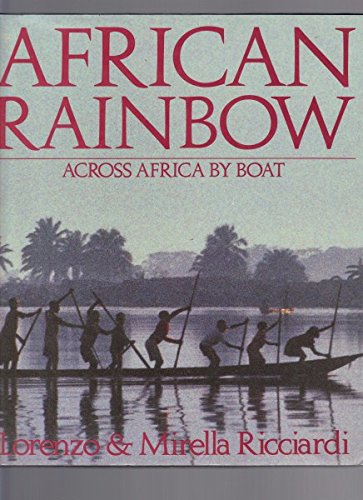 9780688089597: African Rainbow: Across Africa by Boat