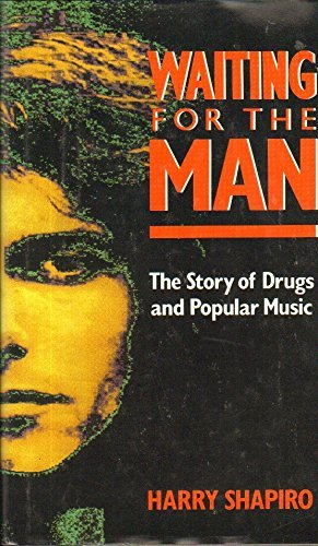 9780688089610: Waiting for the Man: The Story of Drugs and Popular Music