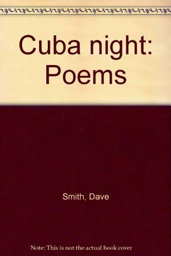 Cuba night: Poems: Smith, Dave