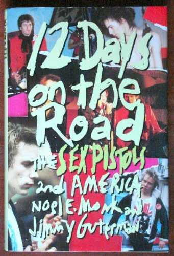 9780688090500: 12 Days on the Road: The Sex Pistols and America