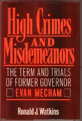 High Crimes and Misdemeanors: The Term and: Ronald J. Watkins